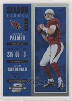 Season Ticket - Carson Palmer [EXtoNM] #/99