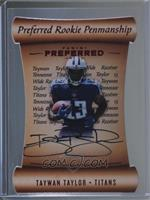 Preferred Rookie Penmanship - Taywan Taylor #/99