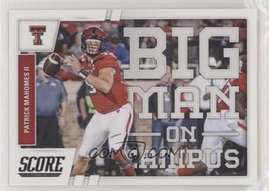 2017 Score - Big Man on Campus #6 - Patrick Mahomes II