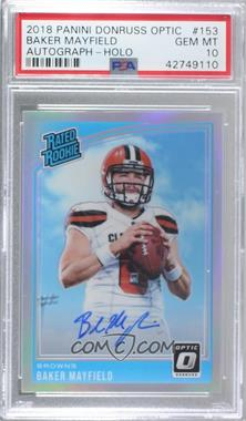 2018 Donruss Optic - [Base] - Autographs Holo #153 - Rated Rookies - Baker Mayfield /99 [PSA 10 GEM MT]