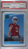 Rated Rookies - Josh Rosen [PSA 10 GEM MT]