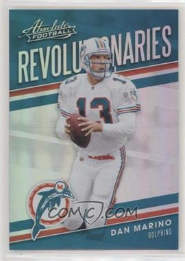 2018 Panini Absolute - Revolutionaries #RE-DM - Dan Marino