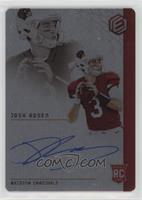 RPS Rookie Steel Signatures - Josh Rosen /99