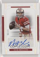 Rookie Signatures - Nick Mullens /25