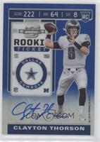 Rookie Ticket - Clayton Thorson #/75