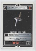 Investigate Alien Probe
