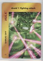 Hulk (Shrug Off)