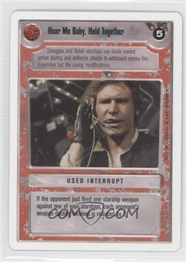 1995 Star Wars Customizable Card Game: Premiere - Expansion Set [Base] - Unlimited White Border #NoN - Hear Me Baby, Hold Together