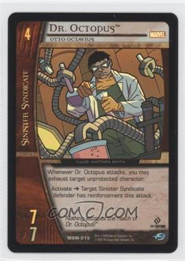 2004 VS System Marvel Web of Spider-Man - Booster Pack [Base] - 1st Edition Foil #MSM-015 - Dr. Octopus (Otto Octavius)