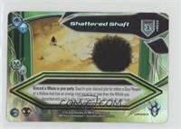 Shattered Shaft (Foil)