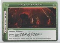 Hall of Fatigue