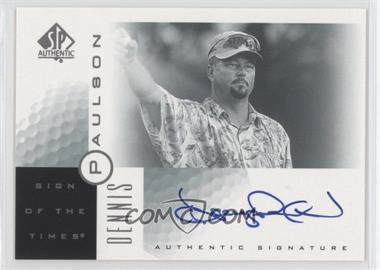 2001 SP Authentic - Sign of the Times #DP - Dennis Paulson
