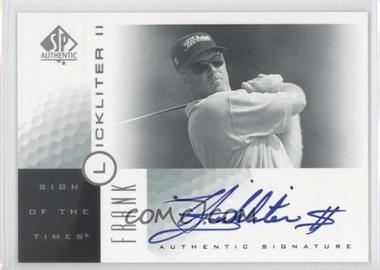 2001 SP Authentic - Sign of the Times #FL - Frank Lickliter
