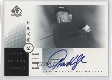 2001 SP Authentic - Sign of the Times #GK - Greg Kraft