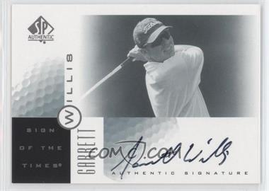 2001 SP Authentic - Sign of the Times #GW - Garrett Willis