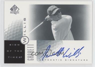 2001 SP Authentic - Sign of the Times #GW - Garrett Willis