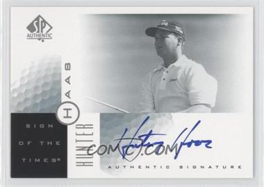 2001 SP Authentic - Sign of the Times #HH - Hunter Haas
