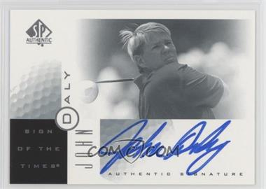 2001 SP Authentic - Sign of the Times #JD - John Daly