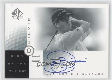 2001 SP Authentic - Sign of the Times #JO - Joe Ogilvie