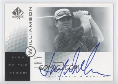 2001 SP Authentic - Sign of the Times #JW - Jay Williamson
