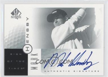 2001 SP Authentic - Sign of the Times #MH - Mark Hensby