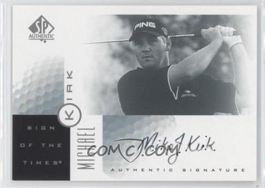 2001 SP Authentic - Sign of the Times #MI - Michael Kirk