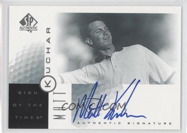 2001 SP Authentic - Sign of the Times #MK - Matt Kuchar