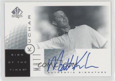 2001 SP Authentic - Sign of the Times #MK - Matt Kuchar