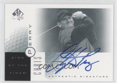 2001 SP Authentic - Sign of the Times #PE - Chris Perry