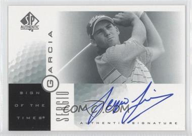 2001 SP Authentic - Sign of the Times #SG - Sergio Garcia