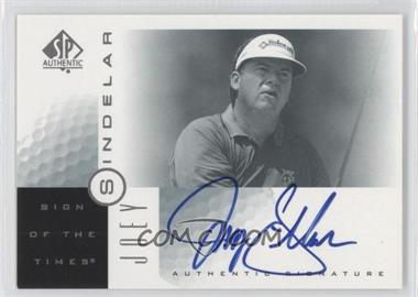 2001 SP Authentic - Sign of the Times #SI - Joey Sindelar