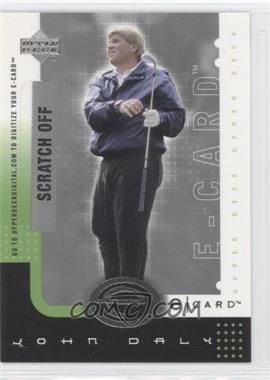 2001 Upper Deck - E-card #E-JD - John Daly