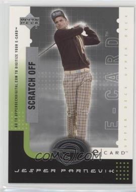 2001 Upper Deck - E-card #E-JP - Jesper Parnevik
