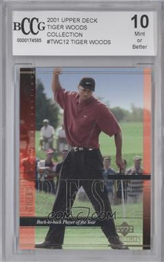 2001 Upper Deck - Tiger Woods Career #TWC12 - Tiger Woods [BCCG Mint]