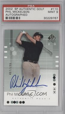 2002 SP Authentic - [Base] #110 - Phil Mickelson /799 [PSA 9]