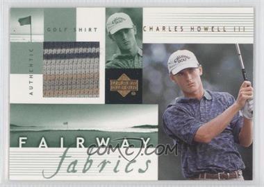 2002 Upper Deck - Fairway Fabrics #CH-FF - Charles Howell III