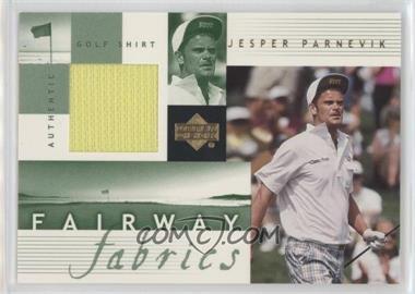 2002 Upper Deck - Fairway Fabrics #JP-FF - Jesper Parnevik