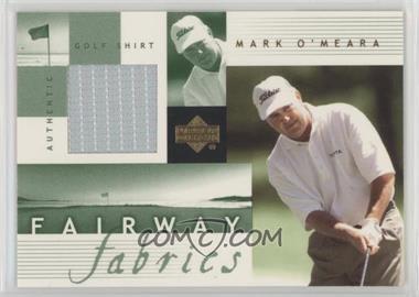 2002 Upper Deck - Fairway Fabrics #MO-FF - Mark O'Meara