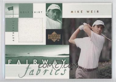 2002 Upper Deck - Fairway Fabrics #MW-FF - Mike Weir