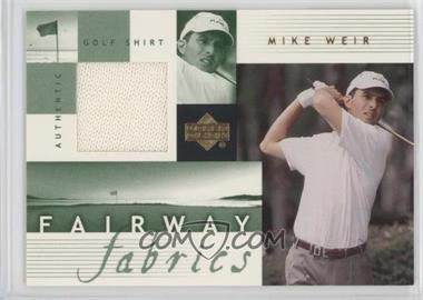 2002 Upper Deck - Fairway Fabrics #MW-FF - Mike Weir