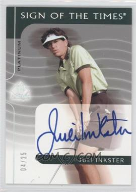 2003 SP Authentic - Sign of the Times - Platinum #JI - Juli Inkster /25