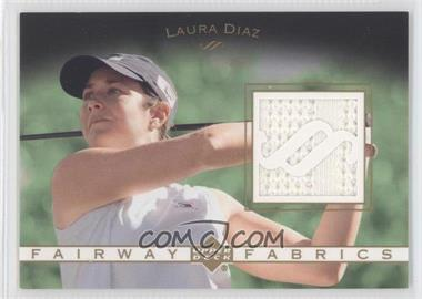 2003 Upper Deck - Fairway Fabrics #FF-LD - Laura Diaz