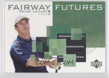 2003 Upper Deck - Fairway Futures #FU-PL - Peter Lonard