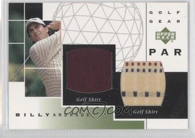 2003 Upper Deck - Golf Gear - Par Dual Materials #GP-BA - Billy Andrade