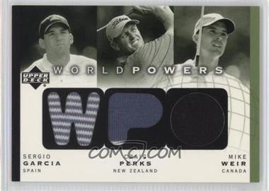 2003 Upper Deck - World Powers - Triple #WP3-SG/CP/MW - Sergio Garcia, Craig Perks, Mike Weir