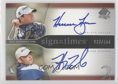 2004 SP Authentic - Sign of the Times Dual #HF/HK - Harrison Frazar, Hank Kuehne /250