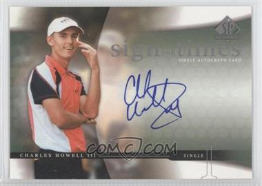 2004 SP Authentic - Sign of the Times #CH - Charles Howell III