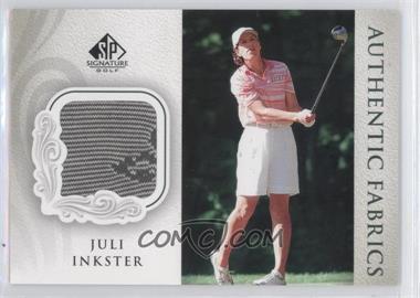 2004 SP Signature - Authentic Fabrics #AF-JI - Juli Inkster