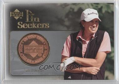 2004 Upper Deck - Pin Seekers #PS4 - Juli Inkster