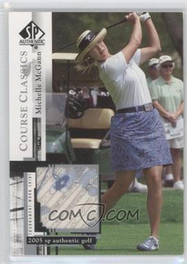 2005 SP Authentic - Course Classics Golf Shirts #CC21 - Michelle McGann